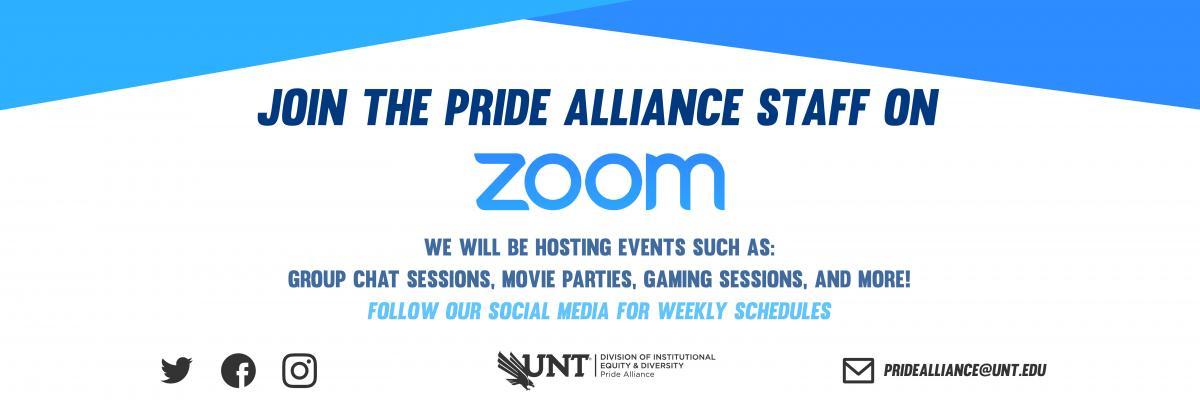 Join the Pride Alliance Staff on Zoom.</p> <p>We will be hosting events such as group chat sessions, movie parties, gaming sessions, and more!</p> <p>Follow our social media for weekly schedules.<br />